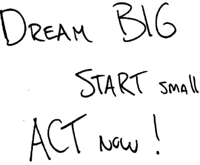 dream-big-act-small-start-now_website